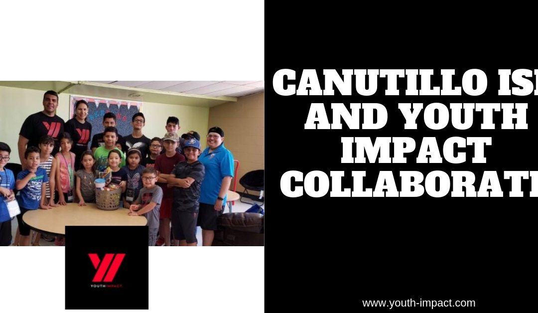 Canutillo ISD and Youth Impact Collaborate